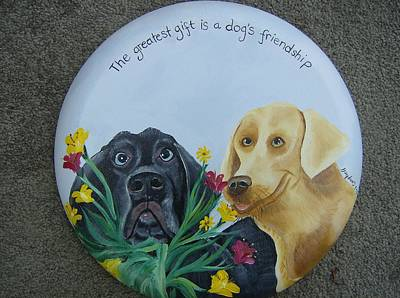 Greatest Gift Is A Dogs Friendship Art Print