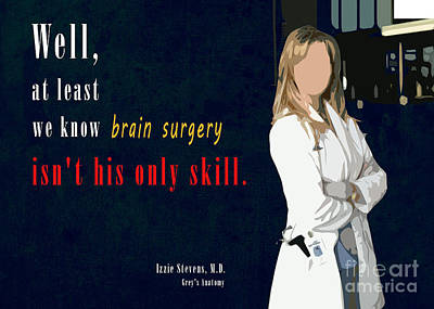 Series Drawing - Grey's Amatomy Izzie Stevens Quote  by Pablo Franchi