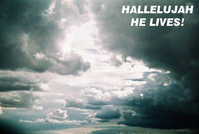 Hallelujah He Lives Art Print by Belinda Lee