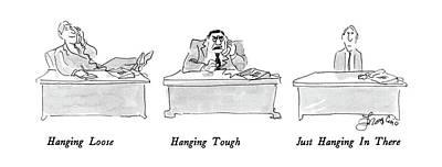 Hanging Drawing - Hanging Loose Hanging Tough Just Hanging by Edward Frascino