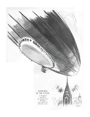 Empire State Building Drawing - Happening Of The Future A Zeppelin Bound by Garrett Price