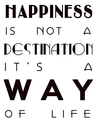 Happiness Is Not A Destination Art Print by Georgia Fowler