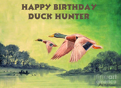 Painting - Happy Birthday Duck Hunter by Bill Holkham
