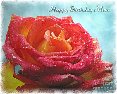 Photograph - Happy Birthday Mom Rose by Debbie Portwood