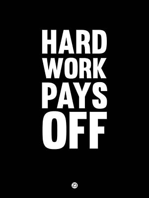 Hard Work Pays Off Poster 1 Art Print by Naxart Studio