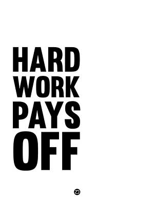 Hard Work Pays Off Poster 2 Art Print by Naxart Studio