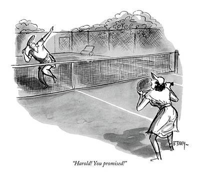 Tennis Drawing - Harold! You Promised! by Barney Tobey