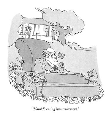 Old Home Place Drawing - Harold's Easing Into Retirement by Gahan Wilson