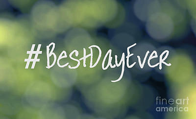 Hashtag Best Day Ever Art Print