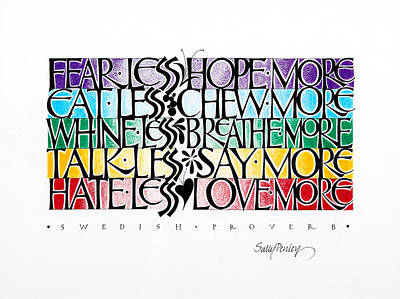 Proverbs Mixed Media - Hate Less Love More by Sally Penley