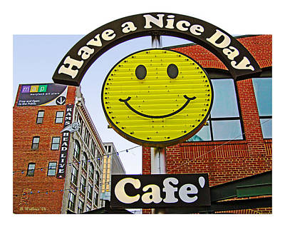 Have A Nice Day Photograph - Have A Nice Day Cafe' by Brian Wallace