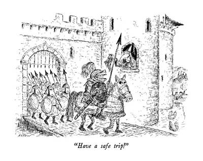Knights Castle Drawing - Have A Safe Trip! by Edward Koren