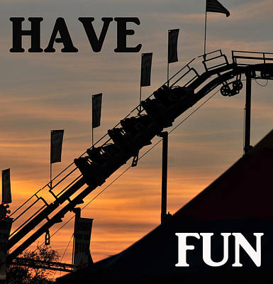 Roller Coaster Photograph - Have Fun Coaster Work One by David Lee Thompson