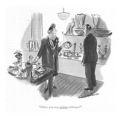 Kitschy Drawing - Have You Any Serious Ashtrays? by Helen E. Hokinson