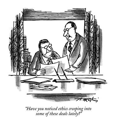Business Drawing - Have You Noticed Ethics Creeping Into Some by Henry Martin