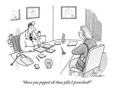 Have You Popped All Those Pills I Prescribed? Art Print by Leo Cullum