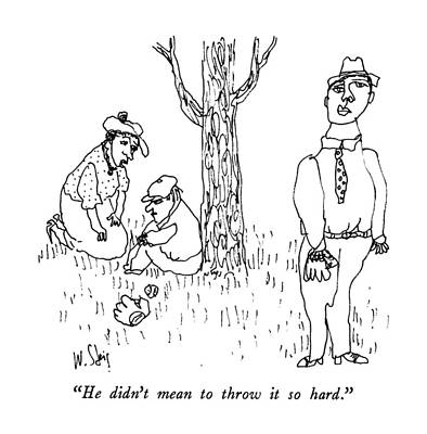 Baseball Drawing - He Didn't Mean To Throw It So Hard by William Steig