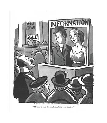Information Drawing - He Had A Very Personal Question by Peter Arno