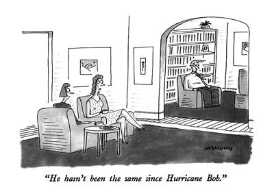 The Mick Drawing - He Hasn't Been The Same Since Hurricane Bob by Mick Stevens