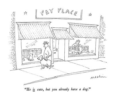 Puppy Drawing - He Is Cute, But You Already Have A Dog by Michael Maslin