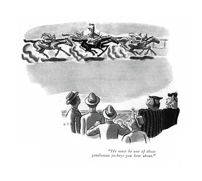 Race Horse Drawing - He Must Be One Of Those Gentleman Jockeys by Robert J. Day