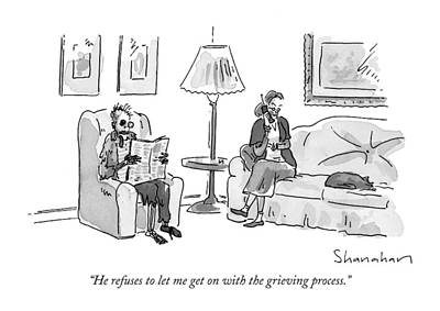 Black Humor Drawing - He Refuses To Let Me Get On With The Grieving by Danny Shanahan