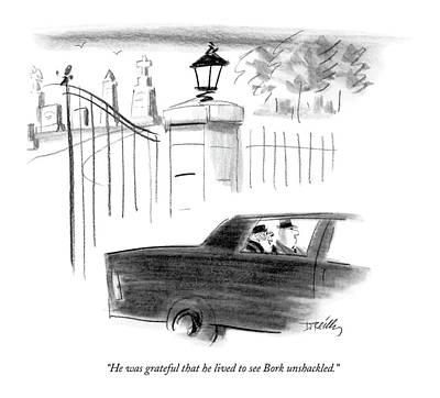 Driving Out Drawing - He Was Grateful That He Lived To See Bork by Donald Reilly