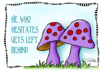 He Who Hesitates Art Print by Debi Payne