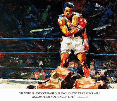 Derek Russell Wall Art - Painting - He Who Is Not Courageous Enough To Take Risks Will Accomplish Nothing In Life Muhammad Ali by Derek Russell