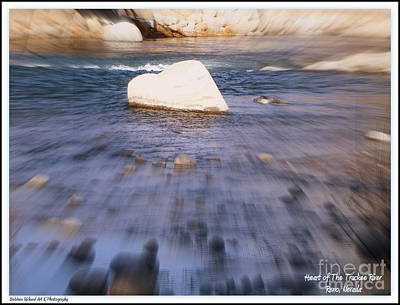 Photograph - Heart Of The Truckee River by Bobbee Rickard