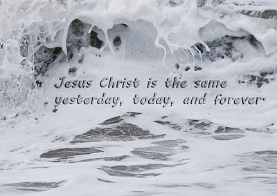 Bible Verse Photograph - Hebrews 13-8  by Jani Freimann