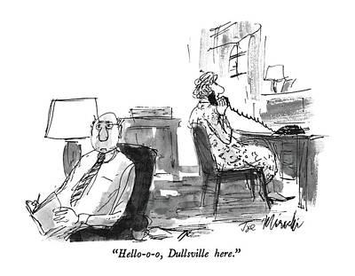 Boredom Drawing - Hello-o-o, Dullsville Here by Joseph Mirachi