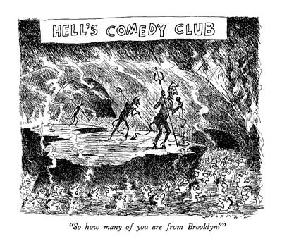 Hell's Comedy Club So How Many Art Print by Bill Woodman