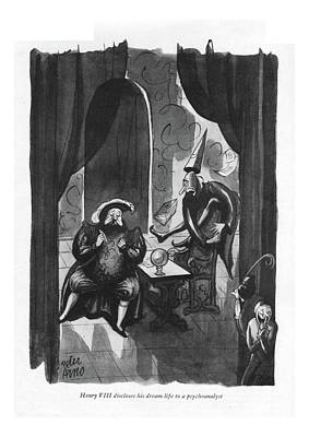 Henry Viii Discloses His Dream Life Art Print by Peter Arno