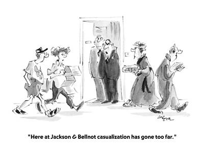 Here At Jackson & Bellnot Casualization Has Gone Art Print by Lee Lorenz