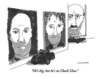 Face Drawing - He's Big, But He's No Chuck Close by Michael Crawford