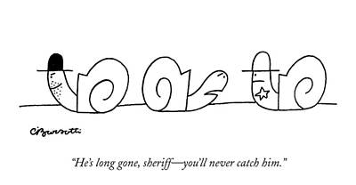 Catch Drawing - He's Long Gone by Charles Barsotti