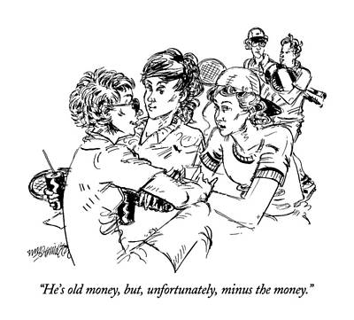 Tennis Drawing - He's Old Money by William Hamilton