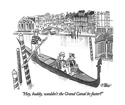 Hey, Buddy, Wouldn't The Grand Canal Be Faster? Art Print