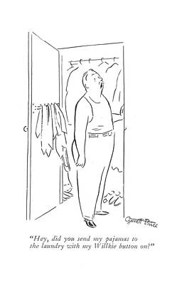 Pin Drawing - Hey, Did You Send My Pajamas To The Laundry by Garrett Price