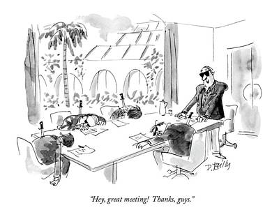 Slouching Drawing - Hey, Great Meeting!  Thanks, Guys by Donald Reilly