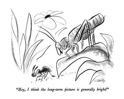 Grasshopper Drawing - Hey, I Think The Long-term Picture Is Generally by Donald Reilly