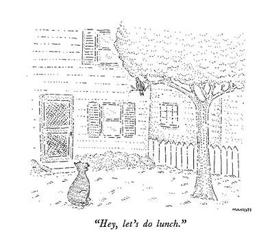 Hey, Let's Do Lunch Art Print by Robert Mankoff