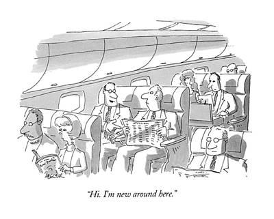 Passenger Plane Drawing - Hi.  I'm New Around Here by Jack Ziegler