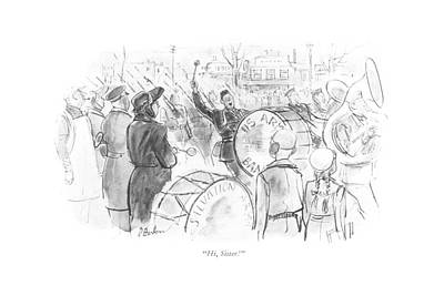 Marching Drawing - Hi, Sister! by Perry Barlow