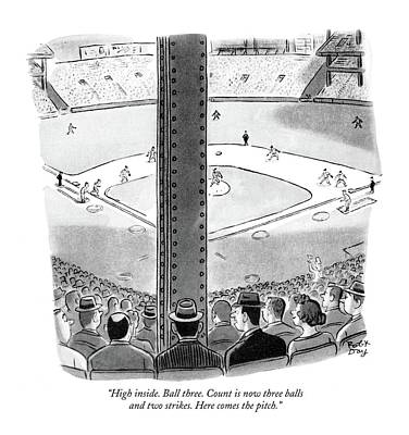 Baseball Drawing - High Inside. Ball Three. Count Is Now Three Balls by Robert J. Day