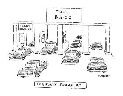 Highway Robbery Art Print by Robert Mankoff