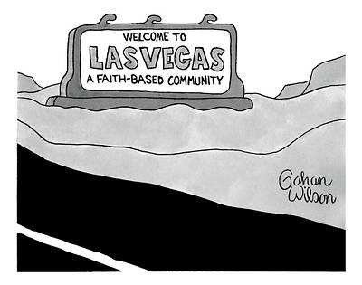 Faith Drawing - Highway Sign That Says Welcome To Las Vegas by Gahan Wilson