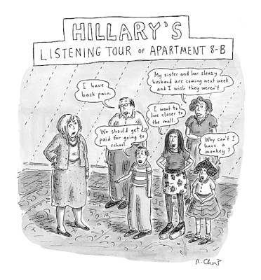 Hillary Clinton Drawing - 'hillary's Listening Tour Of Apartment 8-b' by Roz Chast