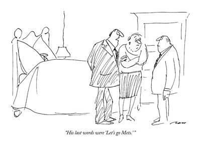 Black Humor Drawing - His Last Words Were 'let's Go  Mets.' by Al Ross